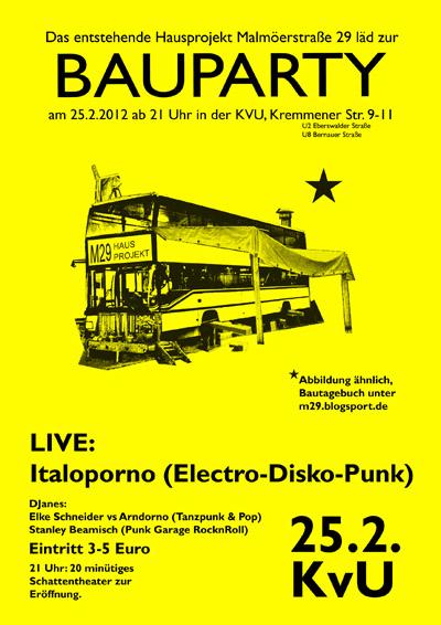 neues hausprojekt malmöer stra�e 29 läd zur bauparty in die KvU (kremmener Stra�e), ab 21 Uhr. Schattentheater, Live-Band, danach Punk, Pop und Rock'n'Roll DJanes